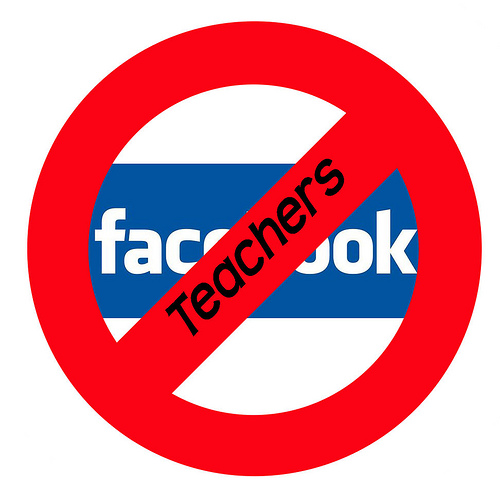 should students and teachers be facebook Many teachers heed the advice, but younger teachers in particular have a hard time limiting facebook correspondence for teachers fresh out of college, social networking is a natural part of their.